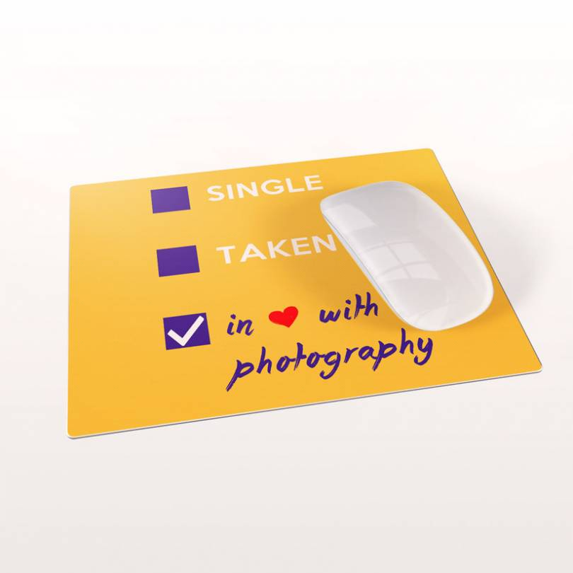 Single, Taken, In love with Photography mousepad