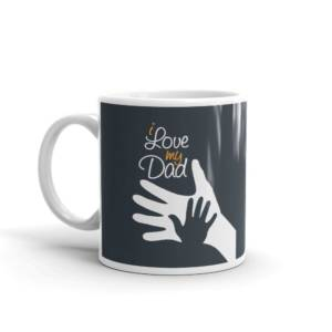 I Love My Dad - Typography Ceramic Tea & Coffee Mug