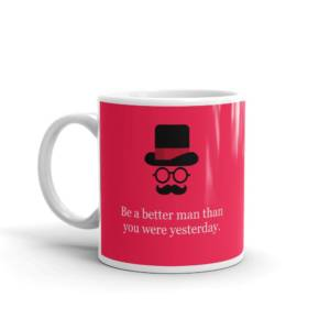 Better Man - Office Ceramic Tea & Coffee Mug