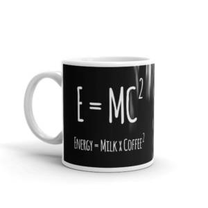 E=MC2 - Humour Ceramic Tea & Coffee Mug