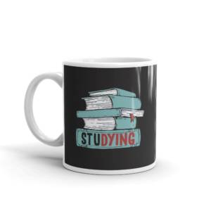 Studying - Humour Ceramic Tea & Coffee Mug