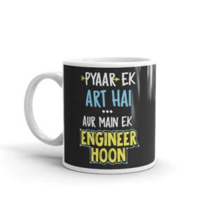 Payar Ek art Hai aur mai ek Engineer Hoon - Humour Ceramic Tea & Coffee Mug