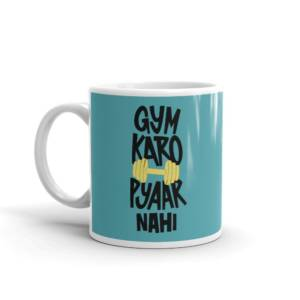 Gym Karo Pyaar Nahi - Gym & Fitness Ceramic Tea & Coffee Mug