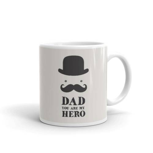 DAD You are my HERO - Motivational Ceramic Tea & Coffee Mug