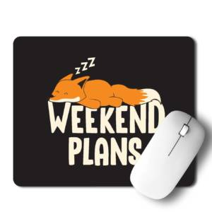 Weekend Plan   Mousepad for Laptop / Computer