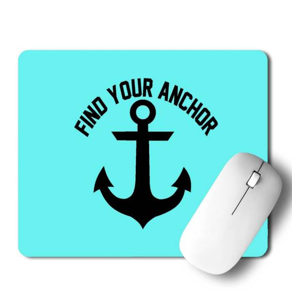 Find Your Anchor  Mousepad for Laptop / Computer