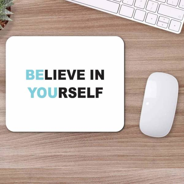 Believe In Yourself  Mousepad for Laptop / Computer