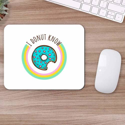 I Donut Know  Mousepad for Laptop / Computer