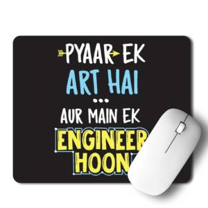 Payar Ek art Hai aur mai ek Engineer Hoon  Mousepad for Laptop / Computer