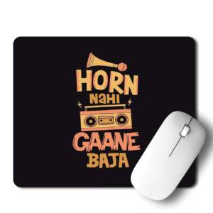 Horn Nahi Gaane Baja  Mousepad for Laptop / Computer