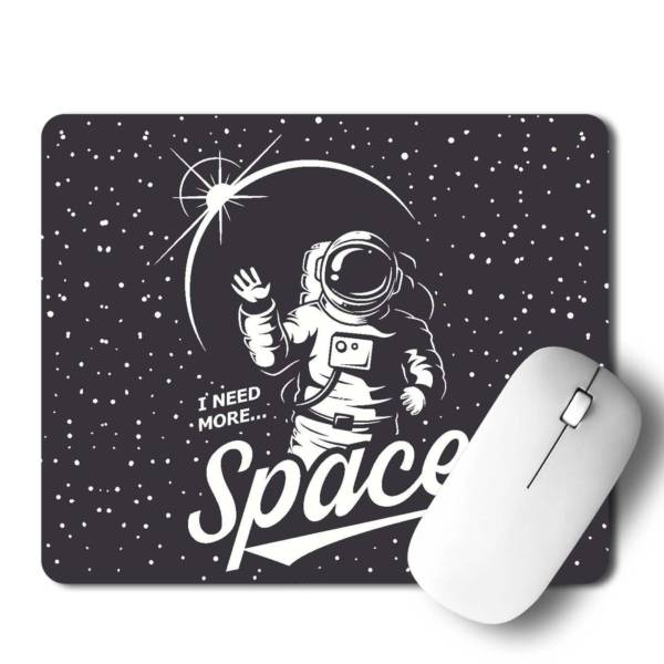 I Need More Space Mousepad for Laptop / Computer