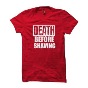 Death Before Shaving Tshirt