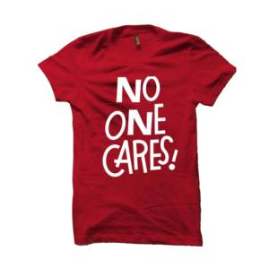No One Cares Red Tshirt